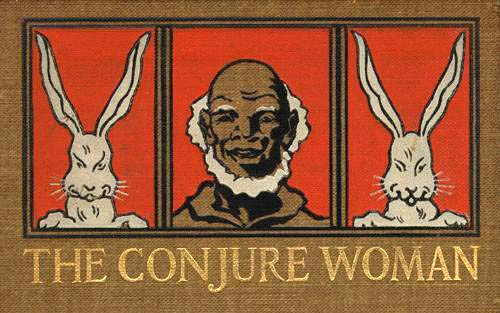 Title and image from cover of Charles Chesnutt's The Conjure Woman