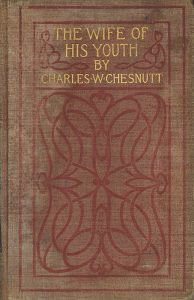 Cover of Charles W. Chesnutt's The Wife of His Youth, and Other Stories of the Color Line. 1899.