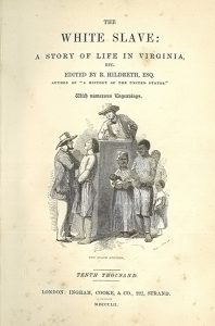 Title page of Richard Hildreth's The White Slave. 1852.