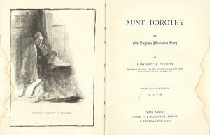 Title spread with frontispiece for Margaret J. Preston's Aunt Dorothy; An Old Virginia Plantation-story. 1890.