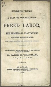 Cover of James E. Yeatman's Suggestions of a Plan of Organization for Freed Labor. St. Louis, Mo.: Western Sanitary Commission, 1864.